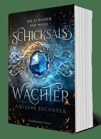 Die 12 Häuser der Magie - Schicksalswächter von Andreas Suchanek (Drachenmond Verlag)