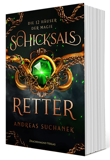 Die 12 Häuser der Magie - Schicksalsretter von Andreas Suchanek (Drachenmond Verlag)